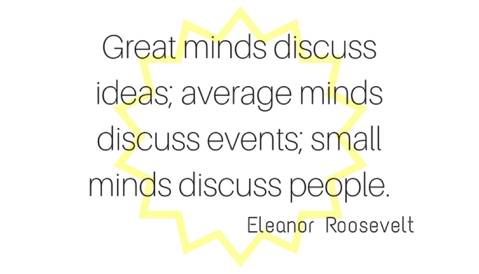 "Eleanor Roosevelt ""Minds"" quote"