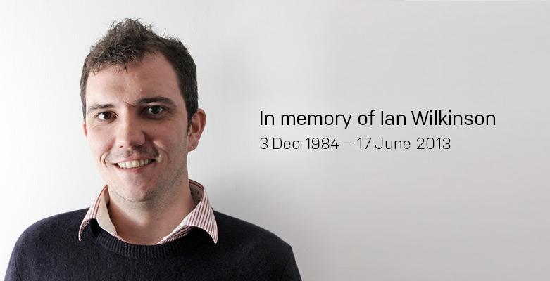 In memory of Ian Wilkinson