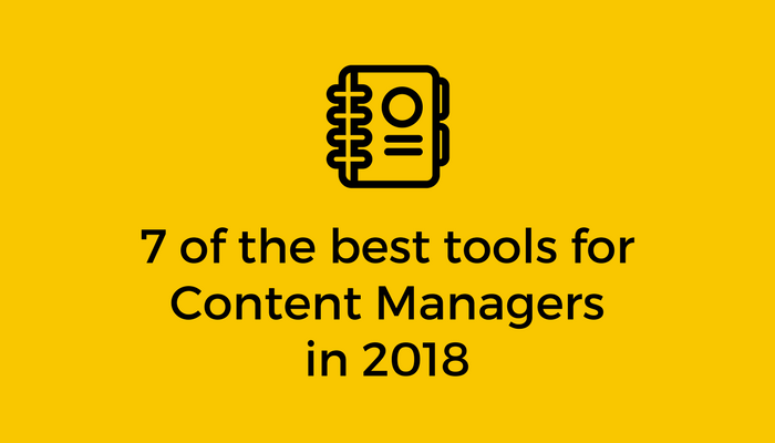 7 of the best tools for content managers in 2018