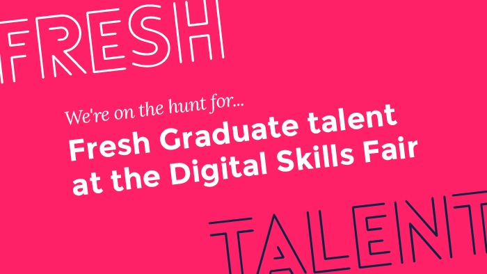 We're on the hunt for Fresh Graduate talent at the digital skills fair