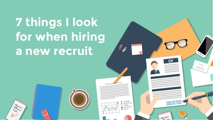7 things I look for when hiring