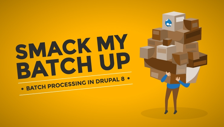 """Smack my batch up"" - Batch processing in Drupal 8"