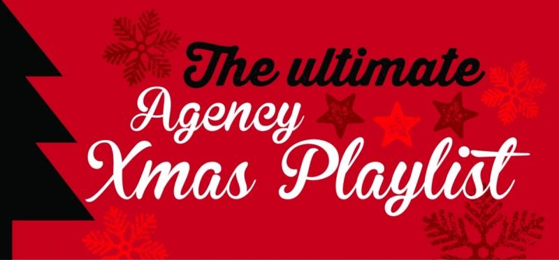 """The ultimate agency xmas playlist"""
