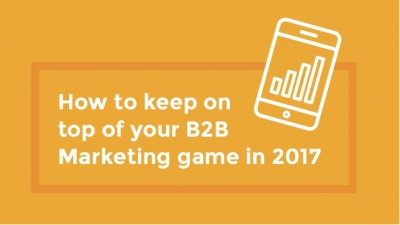 Keep your B2B game up 2017