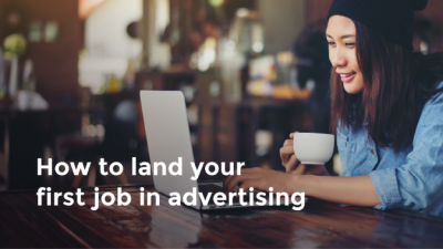 How to land your first job in advertising