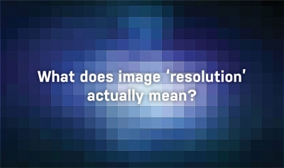 What does Image 'resolution' actually mean?
